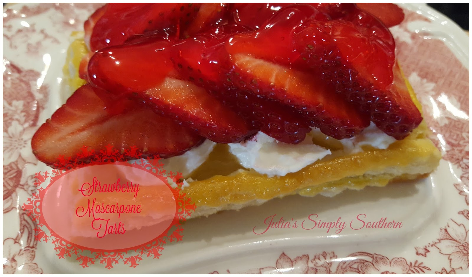 Julia's Simply Southern: Strawberry Mascarpone Tart - 3 Ways