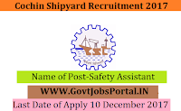 Cochin Shipyard Recruitment 2017– 15 Safety Assistant