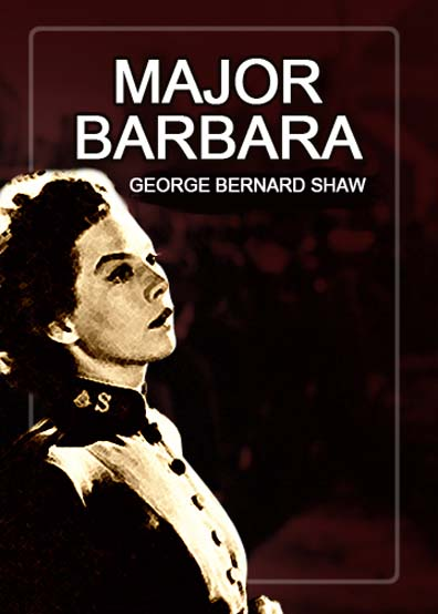 an analysis of major barbara by george bernard shaw Major barbara by george bernard shaw and comments on critical essays on the play by gk chesterton, barbara bellow watson and sidney p albert.