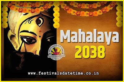 2038 Mahalaya Puja Date and Time Kolkata, 2038 Mahalaya Calendar