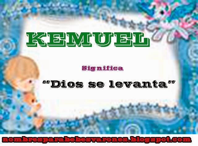significado del nombre kemuel nombres bblicos