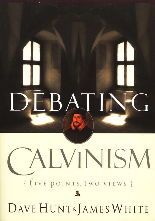 Dave Hunt & James White-Debating Calvinism-