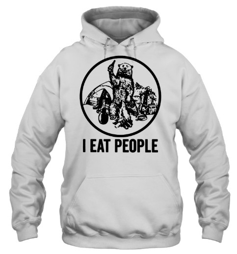 Bear I Eat People T Shirt Hoodie Sweatshirt Tank Tops