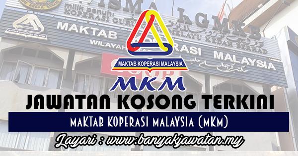 Jawatan Kosong Terkini 2017 di Maktab Koperasi Malaysia (MKM)www.banyakjawatan.my