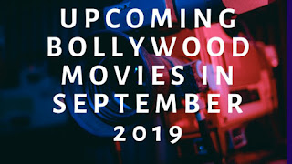 Upcoming_Bollywood_Movies_In_September_2019