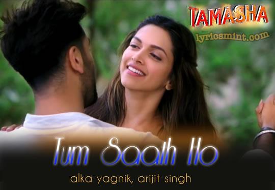 Agar Tum Saath Ho Lyrics - Tamasha (2015) Hindi Lyrics