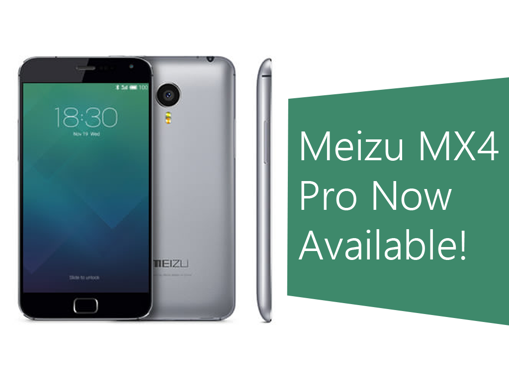 Meizu MX4 Pro Now Available Globally!