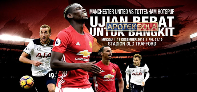 Prediksi Pertandingan Manchester United vs Tottenham Hotspur 11 Desember 2016