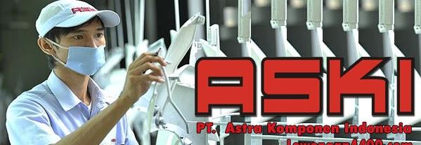 Lowongan Kerja PT. ASKI ( Astra Komponen Indonesia ) Terbaru