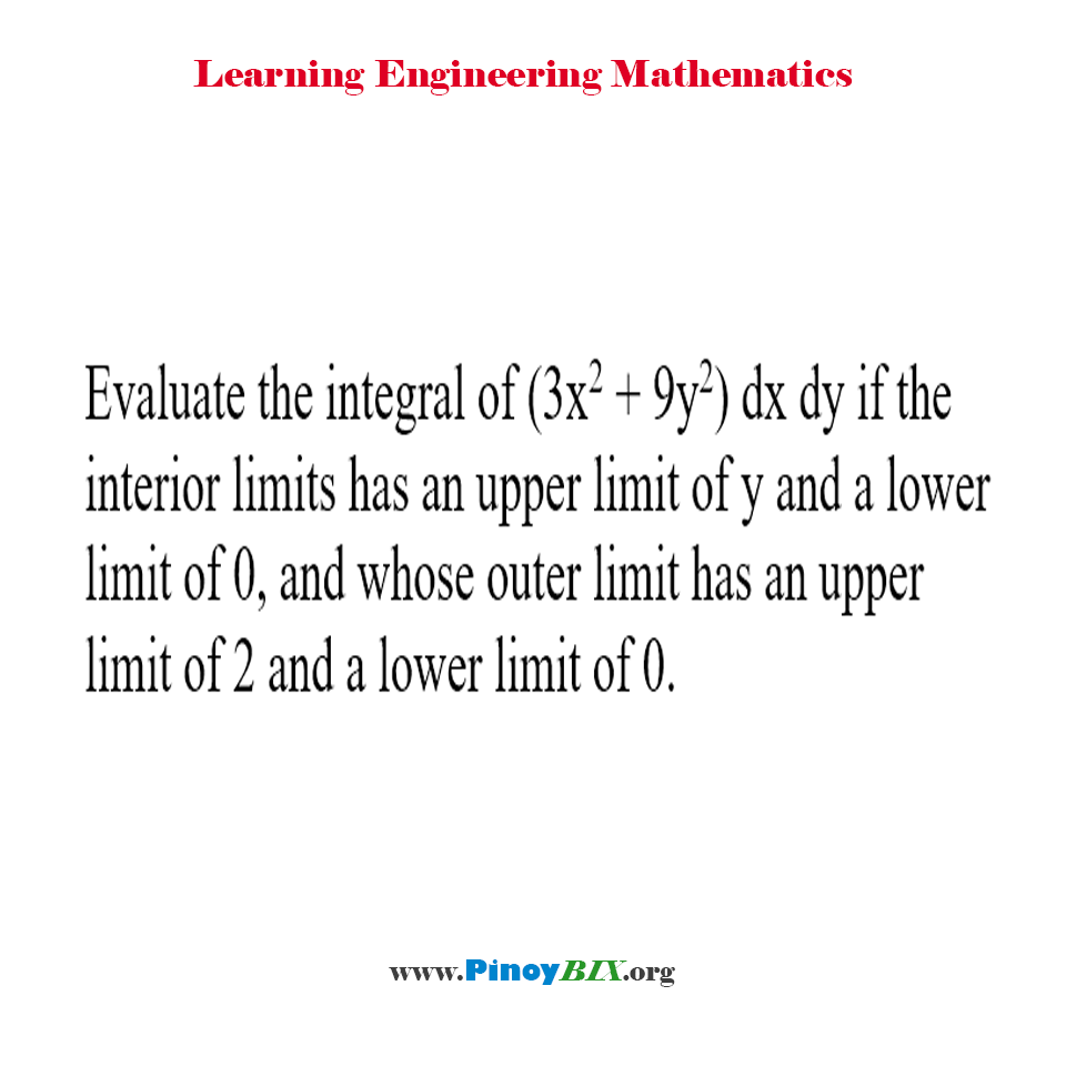 Evaluate the integral of (3x^2 + 9y^2) dx dy