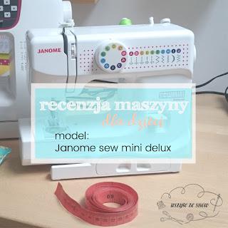 Recenzja maszyny do szycia dla dzieci Janome sew mini deluxe