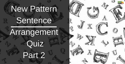New Pattern Sentence Arrangement Quiz: Part 2