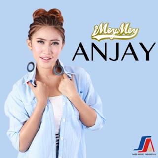 Lirik Lagu iMeyMey - Anjay