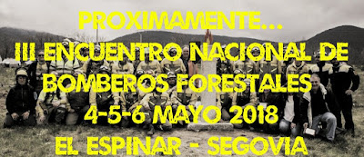 III ENCUENTRO NACIONAL DE BOMBEROS FORESTALES  4-5-6 DE MAYO EN EL ESPINAR