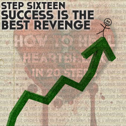 How To Get Revenge On Your Ex in 20 Steps, Step Sixteen: Success Is The Best Revenge