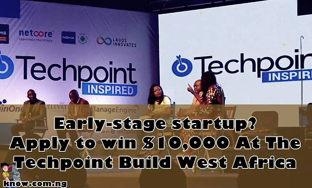 Early-stage startup? Apply to win $10,000 At The Techpoint Build West Africa