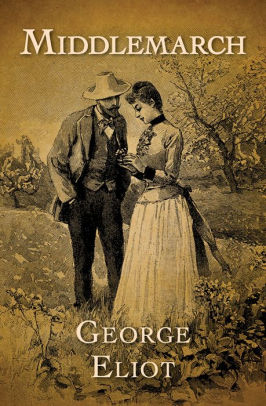 The Once Lost Wanderer: Middlemarch by George Eliot (novel #110)