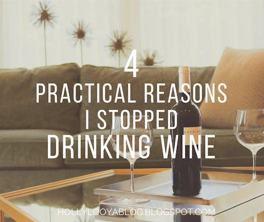4 Practical Reasons I Stopped Drinking Wine