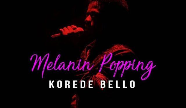 Video: Korede Bello – Melanin Popping