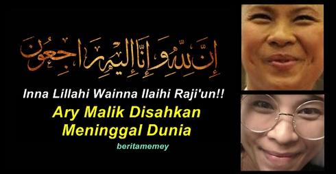 Inna Lillahi Wainna Ilaihi Raji'un!! Ary Malik Disahkan Meninggal Dunia