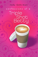 Confessions of a Triple Shot Betty by Jody Gehrman book cover