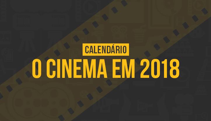 [FILMES] - Notícias e trailers! (trancado) - Página 38 365-Filmes-Tres-Meia-Cinco-Calendario-Principais-Lancamentos-Estreia-Cinema-2018