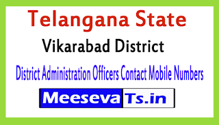 Vikarabad District Administration Officers Contact Mobile Numbers In Telangana State
