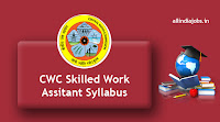 CWC Skilled Work Assistant Syllabus