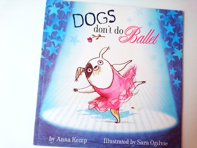 Dogs Don't Do Ballet by Anna Kemp review on US Two Plus You