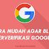 Cara Mudah agar Blog Terverifikasi Google