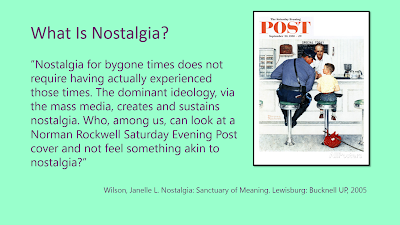Title: What is Nostalgia. Features the quote from the following text and a Normal Rockwell image from the Saturday Evening Post of a blue-clad police office and a young boy sitting at the bar in a diner, the officer is staring down at the boy while the barhop behind the counter looks at the scene.