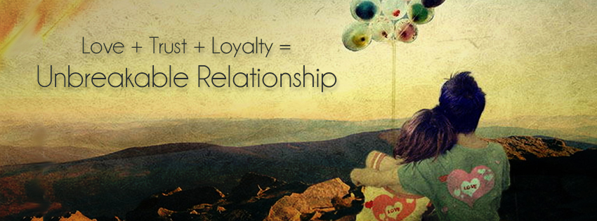 facebook cover trust pictures,love+trust+loyality=unbreakable relationship