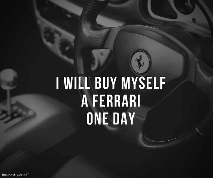 Motivational Quote about buying a Ferrari Car Picture