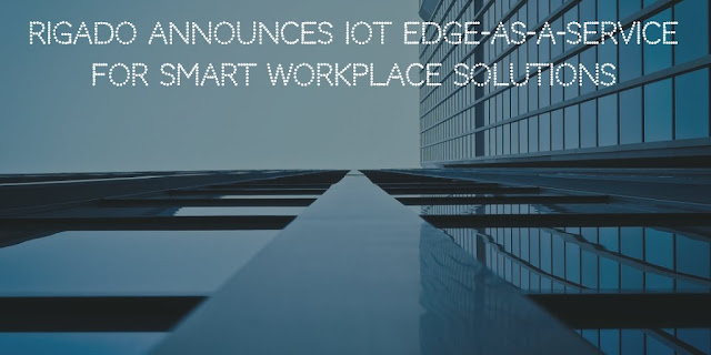 Rigado Announces IoT Edge-as-a-Service for Smart Workplace Solutions