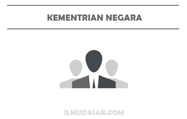 Pengertian Kementrian Negara, Tugas Kementrian Negara, Wewenang Kementrian Negara