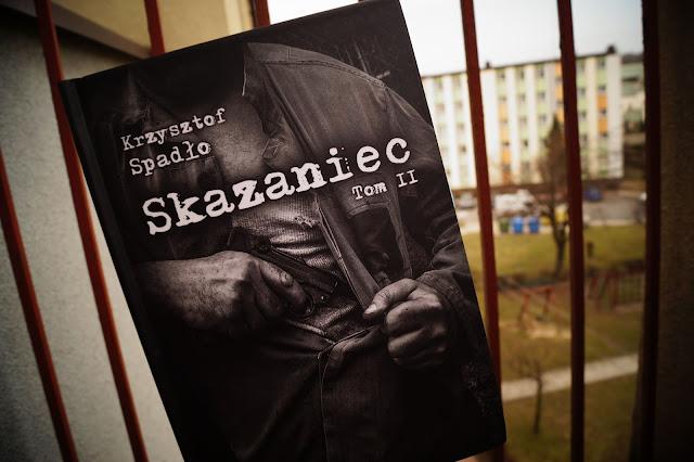 """""""Skazaniec. Tom II"""" Krzysztof Spadło"""