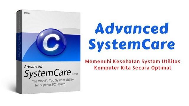 Advanced SystemCare Memenuhi Kesehatan System PC Secara Optimal