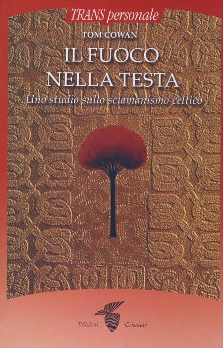 """Recensione al libro di """"Tom Cowan - Il Fuoco nella Testa, Uno studio sullo sciamanismo celtico"""""""