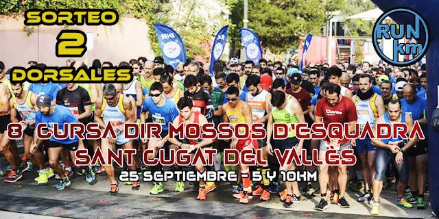 Sorteo de 2 dorsales 8ª Cursa DIR Mossos d'Esquadra Sant Cugat del Vallès