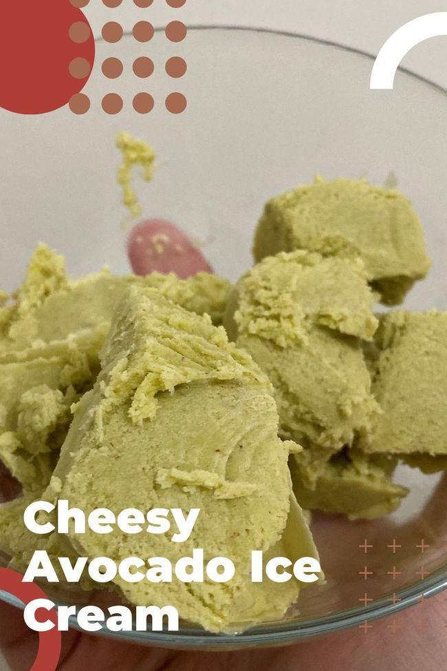 Recipe for cheesy avocado ice cream