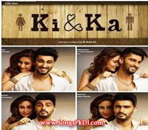 Ki & Ka Songs.pk   Ki & Ka movie songs   Ki & Ka songs pk mp3 free download