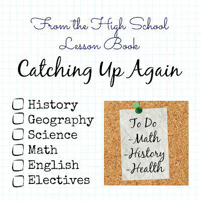 From the High School Lesson Book - Catching Up Again on Homeschool Coffee Break @ kympossibleblog.blogspot.com - We wound up with another week in which very little schoolwork got done, but this interruption was a very sweet one!