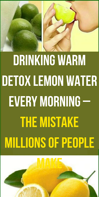 Drinking Warm Detox Lemon Water Every Morning – The Mistake Millions of People Make