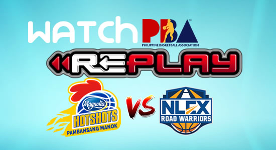 Video List: Magnolia vs NLEX game replay March 10, 2018 PBA Philippine Cup