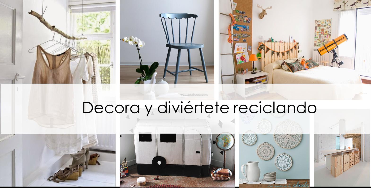 Asombroso reciclaje decoraci n hogar cresta ideas de for Decoracion hogar