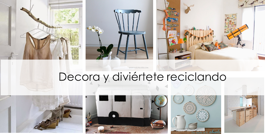 Decora y divi rtete reciclando decoraci n for Ideas para decorar reciclando