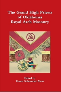 http://www.lulu.com/shop/trasen-solesmont-akers/the-grand-high-priests-of-oklahoma-royal-arch-masonry/paperback/product-24045175.html?fbclid=IwAR29NxsZr8ij7BgSPbm_iE0JSQh7eWPafX5PZW4x85UL6C3u9CZF9lzijaY