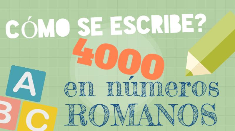 Cómo Se Escribe Cómo Se Escribe 4000 En Números Romanos