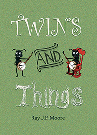 Twins 'n' Things by Ray Moore (illustrations by Michelle Hopkins)