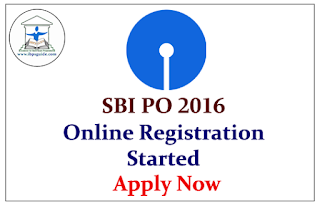 SBI PO Recruitment 2016- Online Registration Started | Apply Now